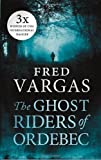 The Ghost Riders of Ordebec (1846557364) by Vargas, Fred