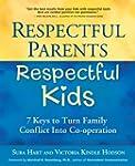 Respectful Parents, Respectful Kids:...
