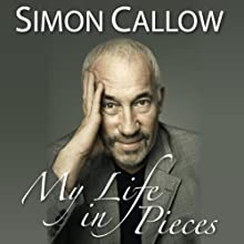My Life in Pieces: An Alternative Autobiography (       UNABRIDGED) by Simon Callow Narrated by Simon Callow