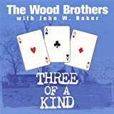 Songtexte von The Wood Brothers - Three of a Kind