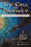 img - for The Call of Prophecy: And the Struggle Over the Fate of Caliyon   [CALL OF PROPHECY] [Paperback] book / textbook / text book