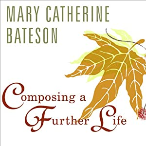 Composing a Further Life: The Age of Active Wisdom | [Mary Catherine Bateson]