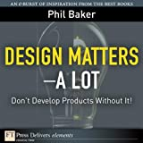 img - for Great Design Matters - A Lot: Don't Develop Products Without It! book / textbook / text book