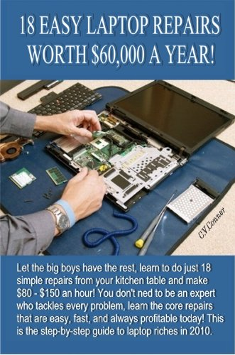 18 Easy Laptop Repairs Worth $60,000 A Year!