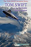img - for Tom Swift and His Tectonic Interrupter (Tom Swift Invention Series) (Volume 10) book / textbook / text book