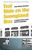 img - for Test Ride on the Sunnyland Bus: A Daughter's Civil Rights Journey (River Teeth Literary Nonfiction Prize) book / textbook / text book