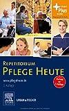 Repetitorium Pflege Heute: Passend zur 5. Auflage - mit www.pflegeheute.de-Zugang