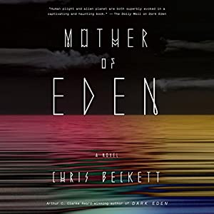 Mother of Eden (       UNABRIDGED) by Chris Beckett Narrated by Jayne Entwistle, Bruce Mann, Heather Wilds, Suzan Crowley