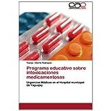 Programa Educativo Sobre Intoxicaciones Medicamentosas: Urgencias Médicas en el Hospital municipal de Yaguajay...