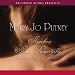 Nowhere Near Respectable | Mary Jo Putney