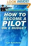How To Become A Pilot On A Budget (Yo...