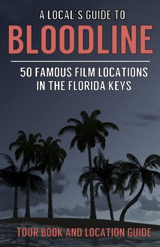 A Local's Guide to Bloodline: 50 Famous Film Locations In The Florida Keys