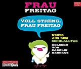 Image de Voll streng, Frau Freitag: Neues aus dem Schulalltag: 3 CDs