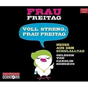 Voll streng, Frau Freitag: Neues aus dem Schulalltag: 3 CDs