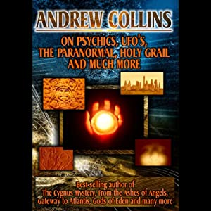 Andrew Collins: On Psychics, UFOs, the Paranormal, the Holy Grail and Much More | [Andrew Collins]