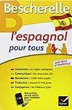 L'espagnol pour tous: Grammaire, Vocabulaire, Conjugaison...