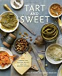Tart and Sweet: 101 Canning and Pickl...