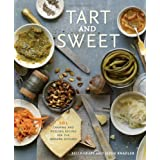 Tart and Sweet: 101 Canning and Pickling Recipes for the Modern Kitchenby Kelly Geary
