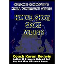Coach Godwin's Handle, Shoot, Score Vol 1 & 2 (Skill Workout)