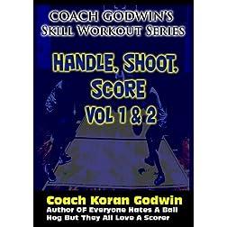 Coach Godwin's Handle, Shoot, Score Vol 1 & 2 (Skill Workout)