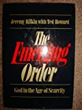 The emerging order: God in the age of scarcity (0399123199) by Rifkin, Jeremy