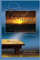 Hot Sale The Carpenter Trilogy: The Apprentice -- Recollections of an Almost Apostle