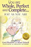 img - for You Are Whole, Perfect and Complete: Just As You Are book / textbook / text book