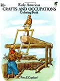 Early American Crafts and Occupations Coloring Book (Dover History Coloring Book) (048628297X) by Copeland, Peter F.