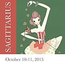 Sagittarius: October 10-11, 2015  by Tali Edut, Ophira Edut Narrated by Lesa Wilson