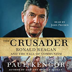 The Crusader: Ronald Reagan and the Fall of Communism | [Paul Kengor]