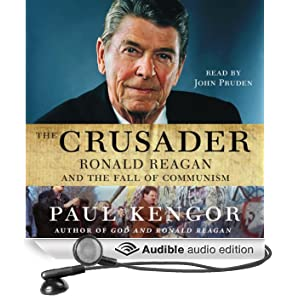 The Crusader: Ronald Reagan and the Fall of Communism