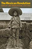 img - for The Mexican Revolution: Conflict and Consolidation, 1910-1940 (Walter Prescott Webb Memorial Lectures, published for the University of Texas at) book / textbook / text book
