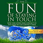 The Fun of Staying in Touch | Roberta Grimes