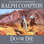 Do or Die: A Ralph Compton Novel by David Robbins | Ralph Compton,David Robbins