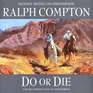 Do or Die: A Ralph Compton Novel by David Robbins | [Ralph Compton, David Robbins]