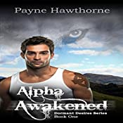 Alpha Awakened: Dormant Desires, Book 1 | [Payne Hawthorne]