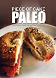 Piece of Cake Paleo - Effortless Paleo Breakfast Recipes