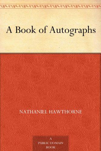 Nathaniel Hawthorne - A Book of Autographs (English Edition)