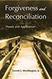 img - for Forgiveness and Reconciliation: Theory and Application book / textbook / text book