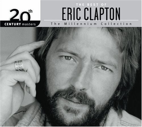 Eric Clapton - 20th Century Masters - The Millennium Collection: The Best of Eric Clapton (Eco-Friendly Packaging) - Zortam Music