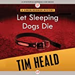 Let Sleeping Dogs Die: Simon Bognor, Book 4 (       UNABRIDGED) by Tim Heald Narrated by John Lee