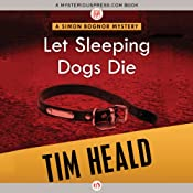 Let Sleeping Dogs Die: Simon Bognor, Book 4   Tim Heald