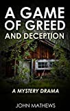 A Game of Greed and Deception: A Mystery Drama