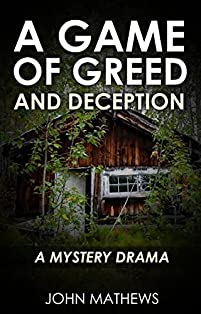 A Game Of Greed And Deception: A Mystery Drama by John Mathews ebook deal