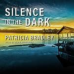 Silence in the Dark: Logan Point Series, Book 4 | Patricia Bradley