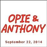Opie & Anthony, September 22, 2014 | Opie & Anthony