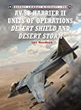 img - for AV-8B Harrier II Units of Operations Desert Shield and Desert Storm (Combat Aircraft) book / textbook / text book