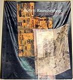 Robert Rauschenberg: A Retrospective