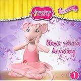 Angelina Ballerina Baw sie i tancz 1 Nowa szkola Angeliny