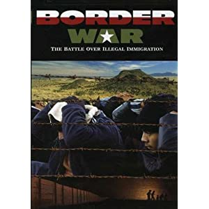 Border War  : the Battle Over Illegal Immigration
